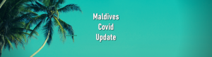 Maldives further eases Covid-19 restrictions; new rules come into effect today